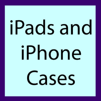 iPads and iPhone Cases