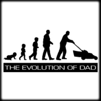 The Evolution of Dad