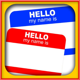 Hello, My Name is ...