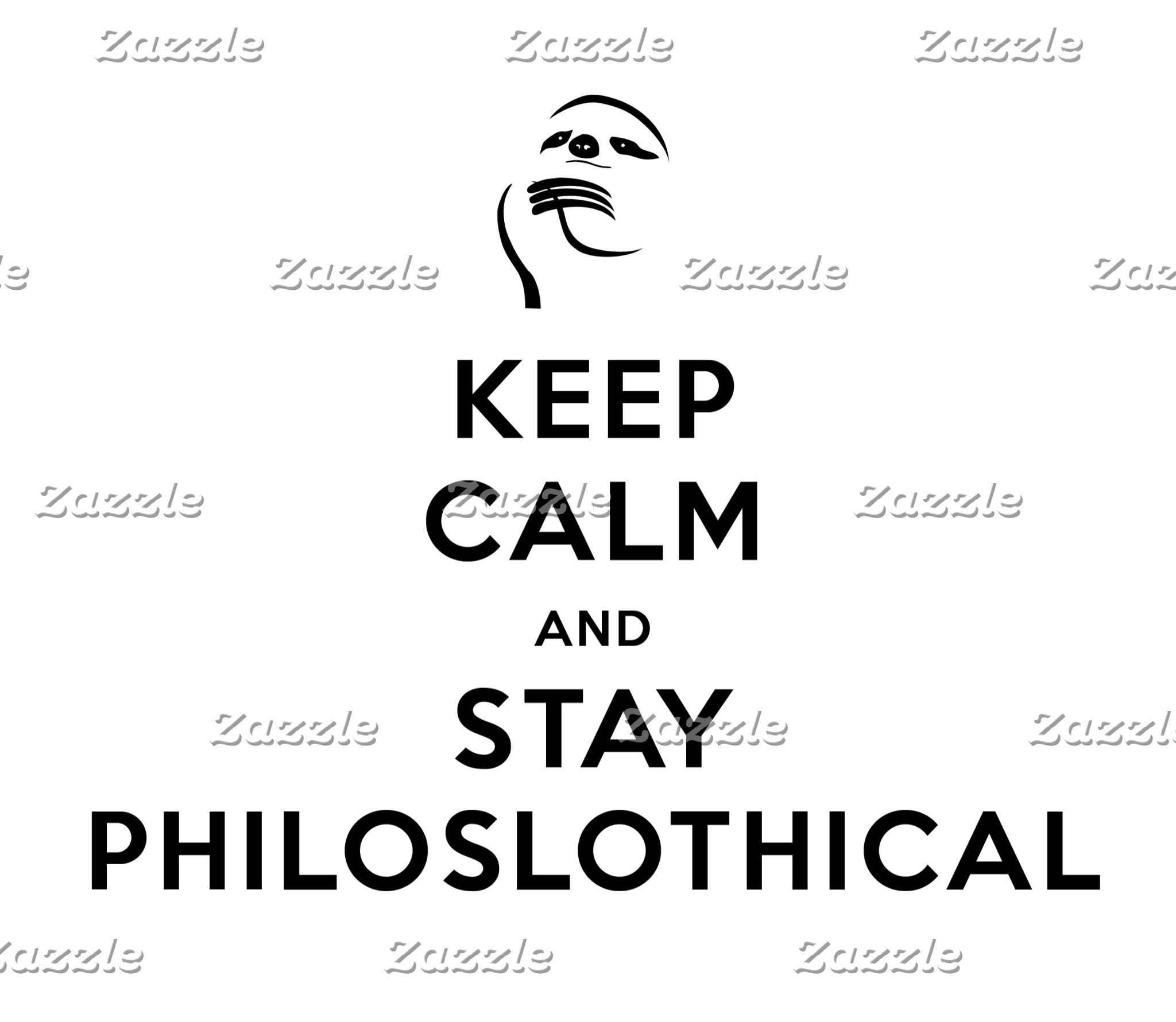 Keep Calm and Stay Philoslothical