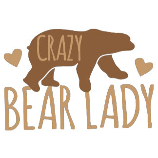 Crazy Bear Lady