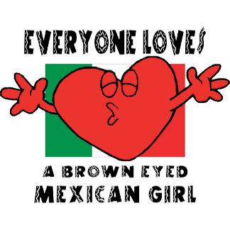Everyone Loves A Mexican Girl T-Shirt Gift Card