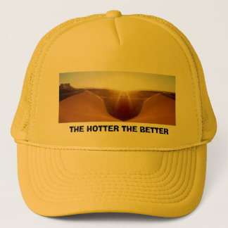Swaa, THE HOTTER THE BETTER Trucker Hat