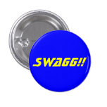 SWAGG!! PINBACK BUTTON