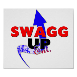 Swagg Up Ent Posters