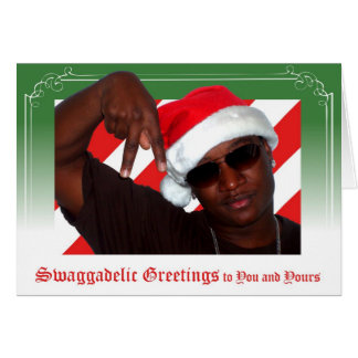 Swaggadelic Greetings Card