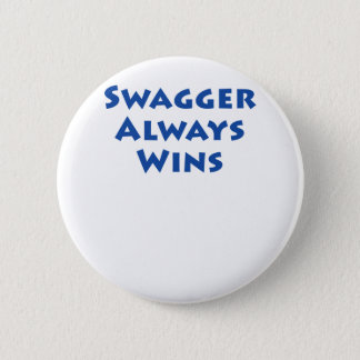 Swagger Always Wins! 6 Cm Round Badge