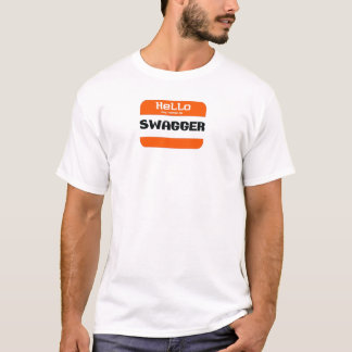 Swagger, Hello My Name is.. T-Shirt