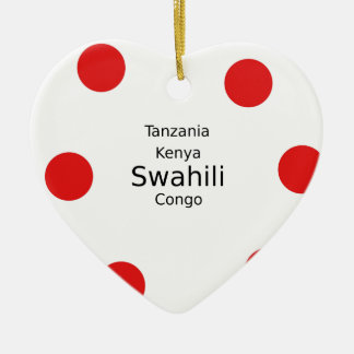 Swahili Language (Kenya, Tanzania, And The Congo) Ceramic Ornament