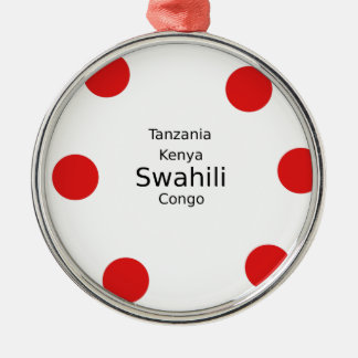 Swahili Language (Kenya, Tanzania, And The Congo) Metal Ornament