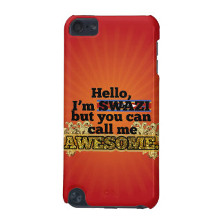 Swazi, but call me Awesome iPod Touch (5th Generation) Cases