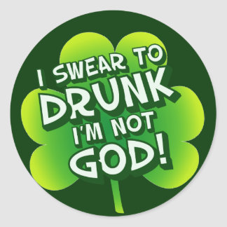 Swear to DRUNK I'm Not God Round Stickers