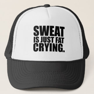 Sweat Is Just Fat Crying Gym Humor Trucker Hat