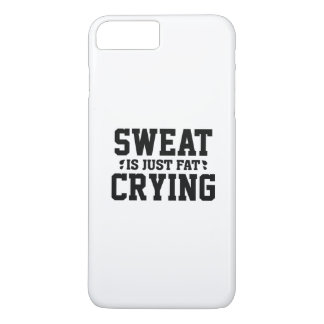 Sweat Is Just Fat Crying iPhone 7 Plus Case