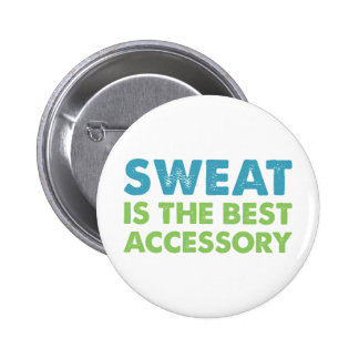 Sweat is the Best Accessory 6 Cm Round Badge