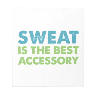 Sweat is the Best Accessory Notepad