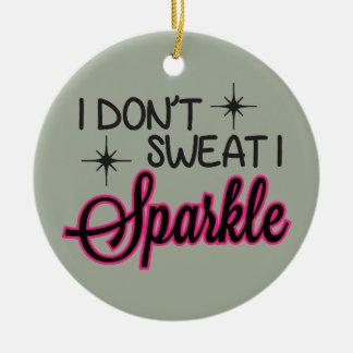 Sweat Sparkle Ceramic Ornament