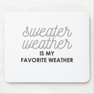 Sweater Weather is my Favorite Weather Mouse Pad