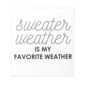 Sweater Weather is my Favorite Weather Notepad