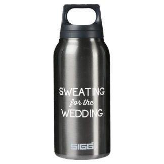 Sweating for the Wedding Insulated Water Bottle