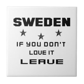 Sweden If you don't love it, Leave Small Square Tile