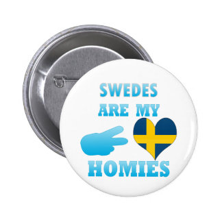 Swedes are my Homies Pinback Buttons
