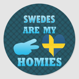 Swedes are my Homies Round Sticker