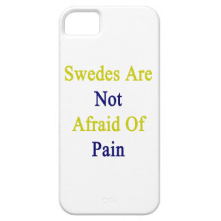 Swedes Are Not Afraid Of Pain iPhone 5 Cases