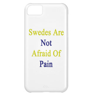 Swedes Are Not Afraid Of Pain iPhone 5C Covers