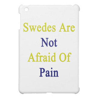 Swedes Are Not Afraid Of Pain Case For The iPad Mini