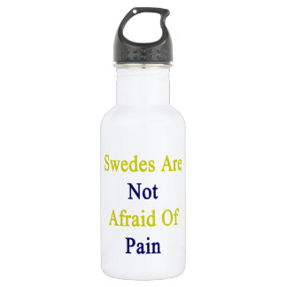Swedes Are Not Afraid Of Pain 532 Ml Water Bottle