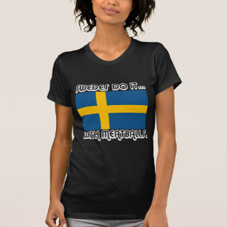 Swedes Do It... With Meatballs Tees