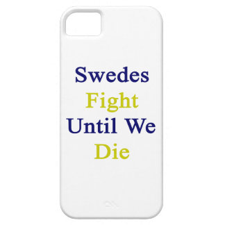 Swedes Fight Until We Die iPhone 5 Cover