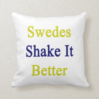 Swedes Shake It Better Pillows