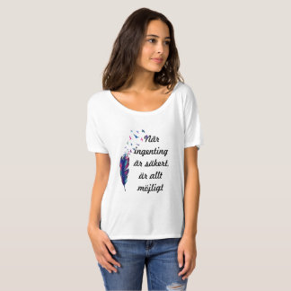 Swedish Inspirational and Motivational Proverb T-Shirt
