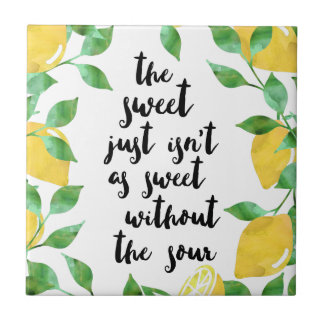 Sweet and Sour Lemon Quote Tile