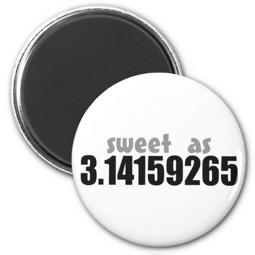 Sweet as Pi Fridge Magnet