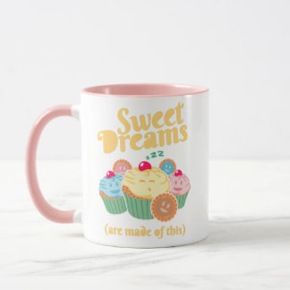 Sweet dreams are  made of… cupcakes and cookies mug