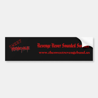 Sweet Revenge Bumper Sticker