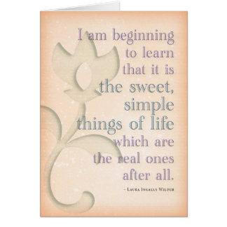 Sweet simple things ~Laura Ingalls Wilder (blank) Card