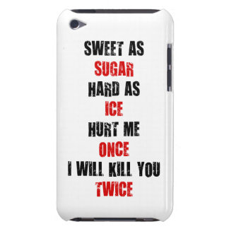 Sweet sugar hard ice hurt me once i'll kill you barely there iPod covers