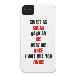 Sweet sugar hard ice hurt me once i'll kill you Case-Mate iPhone 4 cases
