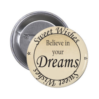 Sweet Wishes Believe in Your Dreams Button