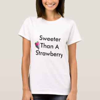 Sweeter Than A Strawberry T-Shirt