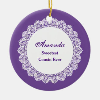 Sweetest COUSIN Ever White Lace Frame Z03 Ceramic Ornament