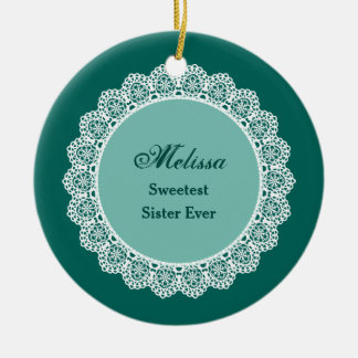Sweetest SISTER Ever Custom Name Lace Gift Round Ceramic Decoration