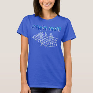 Swim life for the swim mom T-Shirt