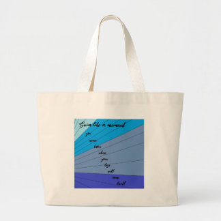 swim like a mermaid you never know when your legs large tote bag