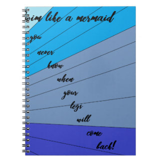 swim like a mermaid you never know when your legs spiral notebook