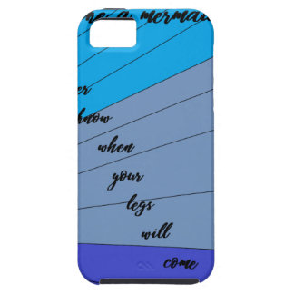 swim like a mermaid you never know when your legs tough iPhone 5 case